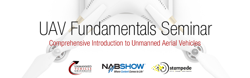 Unmanned Vehicle University is Offering its UAV Fundamentals Drone Seminar at NAB 2015